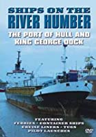 Ships On The Humber - Port Of Hull And King George Dock