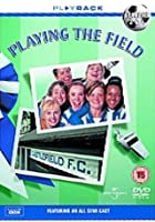 Playing The Field - Series 3 And 4