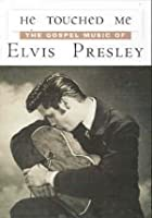 Elvis Presley - He Touched Me - The Gospel Music Of Elvis Presley