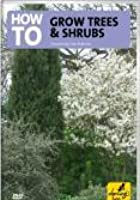 How To Grow Trees And Shrubs