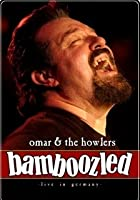 Omar And the Howlers - Bamboozled