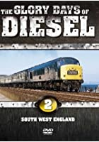 Glory Days Of Diesel - South West England