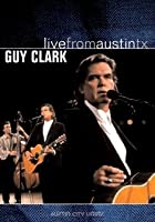 Guy Clark - Live From Austin Texas