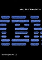 Meat Beat Manifesto - Travelogue Live 2005