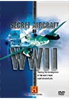 Secret Aircraft Of World War II