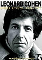 Leonard Cohen - Under Review 1934 -1977