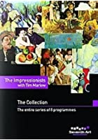 The Impressionists With Tim Marlow - The Collection
