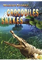 The Whole Story: Crocodiles And Snakes