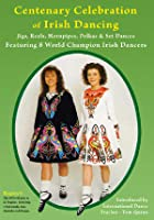 Centenary Celebration Of Irish Dancing
