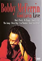 Bobby McFerrin - Good Lovin' Live