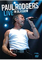 Paul Rodgers - Live in Glasgow 2006