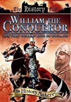 The History Makers - William The Conqueror - The First Norman King Of England