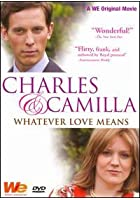 Charles And Camilla - Whatever Love Means