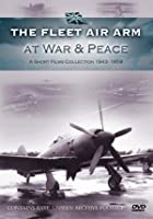 Fleet Air Arm At War And Peace