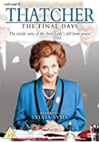 Thatcher - The Final Days