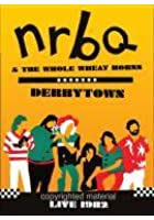 NRBQ - Derbytown - Live 1982
