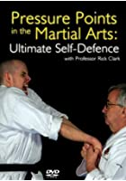 Pressure Points In The Martial Arts - Ultimate Self Defence