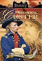 History Makers - General Custer - The Story Of Yellow Hair