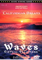 Californian Dreams - Waves Virtual Vacations