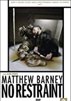 Matthew Barney - No Restraint