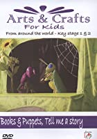 Arts And Crafts For Kids - Key Stages 1 & 2 - Books and Puppets