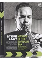 Steve Lacey - Master Of The Soprano Sax