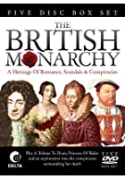 The British Monarchy - A Heritage Of Romance, Scandals And Conspiracies