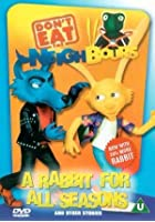 Don't Eat The Neighbours - A Rabbit For All Seasons
