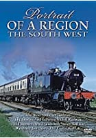 Portrait Of A Region - The Railways Of The South West