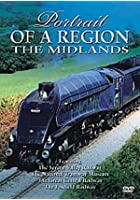 Portrait Of A Region - The Railways Of The Midlands