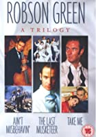 Robson Green - A Trilogy - Ain't Misbehavin'/The Last Musketeer/Take Me