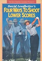 Four Ways To Shoot Lower Score
