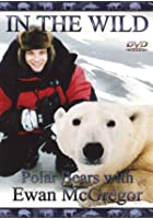 In The Wild - Polar Bears With Ewan McGregor