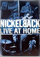 Nickelback - At Home - Live
