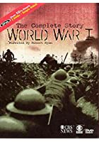 The Complete Story Of World War 1
