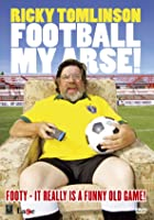 Ricky Tomlinson - Football My Arse