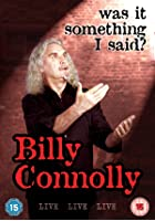 Billy Connolly Live - Was It Something I Said?