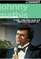 Johnny Mathis - In Concert