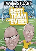 Tam And Stuart Present The Best Team In The World Ever