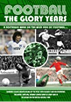 Football - The Glory Years