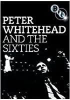 Peter Whitehead And the Sixties