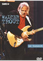 Walter Trout - Live In Concert