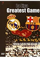 La Liga Greatest Game - Barcelona V Real Madrid