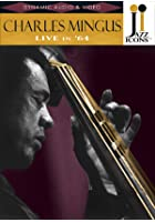 Jazz Icons - Charles Mingus - Live in '64