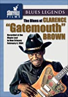 The Blues Of Clarence 'Gatemout' Brown