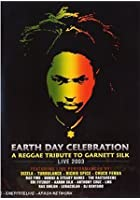 Earth Day Celebration - A Reggae Tribute To Garnett Silk Live 2