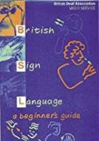 British Sign Language - A Beginner's Guide