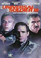 Universal Soldier III - Unfinished Business