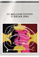 Brian Eno - 77 Million Paintings