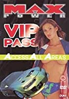 Max Power - VIP Pass - Access All Areas